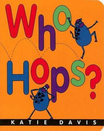 Who Hops? by DAVIS KATIE