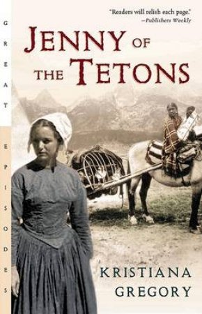 Jenny of the Tetons by GREGORY KRISTIANA