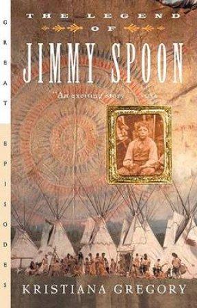 Legend of Jimmy Spoon by GREGORY KRISTIANA