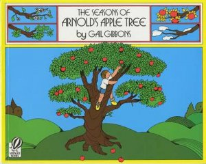 Seasons of Arnold's Apple Tree by GIBBONS GAIL