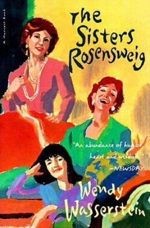 Sisters Rosensweig by WASSERSTEIN WENDY
