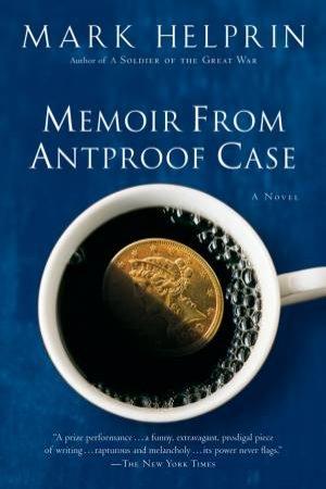 Memoir from Antproof Case by HELPRIN MARK