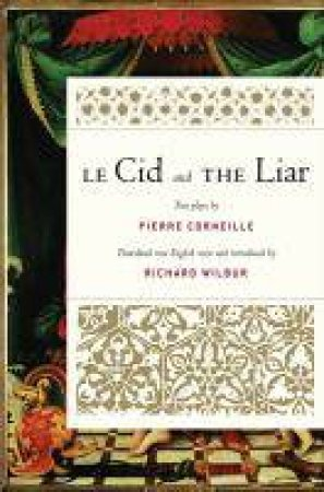 Le Cid and the Liar by CORNEILLE PIERRE