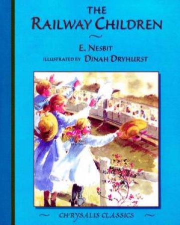 Chrysalis Classics: The Railway Children by E Nesbit