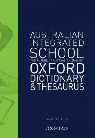 The Australian Integrated School Dictionary and Thesaurus (3rd Ed)