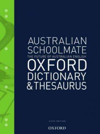 Australian Schoolmate Oxford Dictionary & Thesaurus - 6th Ed