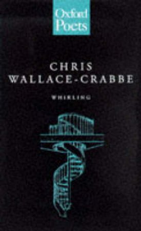 Whirling by Chris Wallace-Crabbe