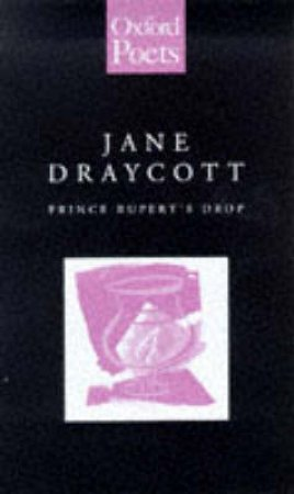 Prince Rupert's Drop by Jane Draycott