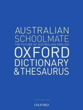 Australian Schoolmate Oxford Dictionary & Thesaurus - 5th Ed by Oxford University Press