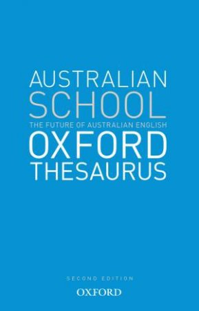 The Oxford Australian School Thesaurus by Various