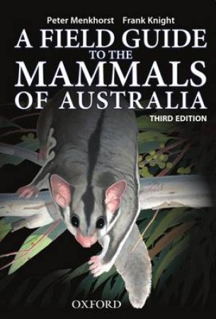 A Field Guide to Mammals of Australia by Peter Menkhorst & Frank Knight
