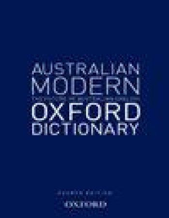 Australian Modern Oxford Dictionary 4 ed by Various