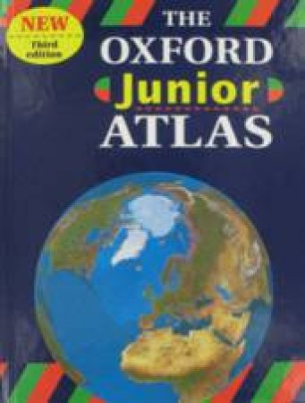 The Oxford Junior Atlas by Various