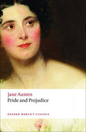 Pride and Prejudice by Jane Austen & James Kinsley & Fiona Stafford