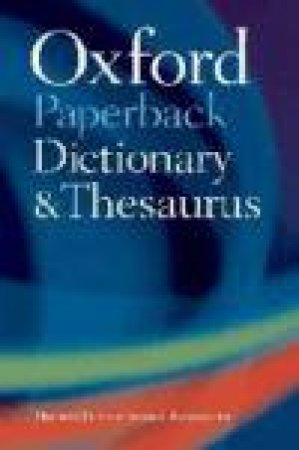 Oxford Paperback Dictionary And Thesaurus - 3rd Ed