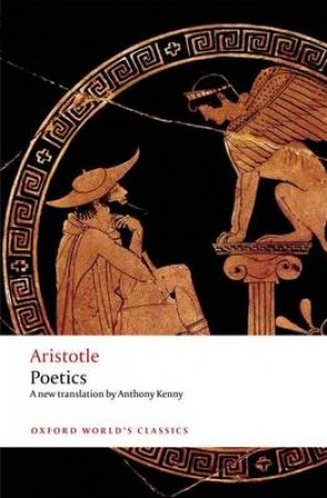 Poetics by Aristotle & Anthony Kenny
