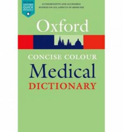 Oxford Concise Colour Medical Dictionary - 6th Ed by Elizabeth Martin