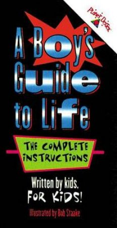 A Boy's Guide To Life: The Complete Instructions by Planet Dexter