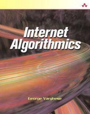 Internet Algorithmics by George Varghese