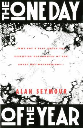 The One Day Of The Year - Playscripts by Alan Seymour