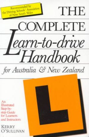 The Complete Learn-To-Drive Handbook by Kerry O'Sullivan