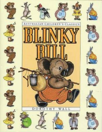 Australian Children's Classics: Blinky Bill by Dorothy Wall