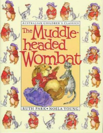 Australian Children's Classics: The Muddle-Headed Wombat by Ruth Park