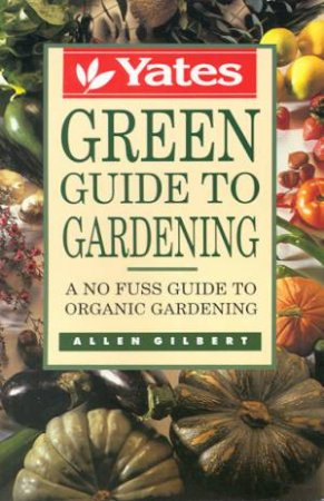 Yates Green Guide To Gardening by Allen Gilbert