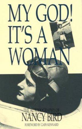 My God! It's A Woman by Nancy Bird