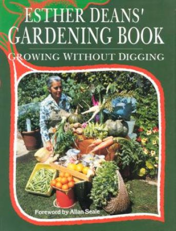 Esther Deans' Gardening Book: Growing Without Digging by Esther Deans