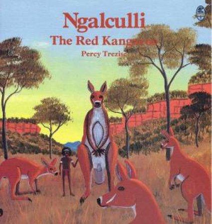 Ngalculli, The Red Kangaroo by Percy Trezise
