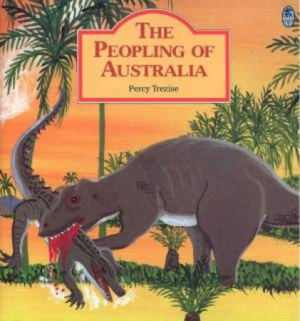 The Peopling Of Australia by Percy Trezise
