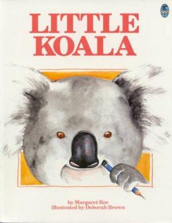 Little Koala by Margaret Roc