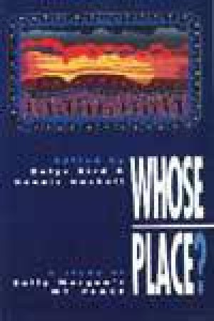 Whose Place? A Study of Sally Morgan's My Place  by Delys Bird