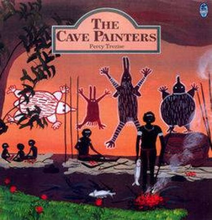 Cave Painters by Percy Trezise