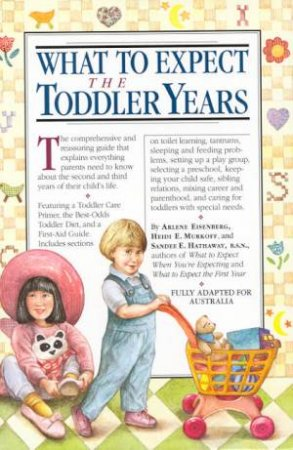 What To Expect The Toddler Years by Arlene Eisenberg & Heidi Murkoff & Sandee Hathaway