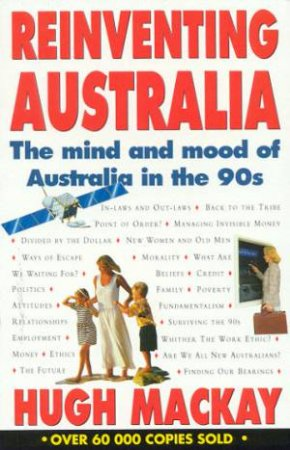 Reinventing Australia: The Mind And Mood Of Australia In The 90s by Hugh Mackay