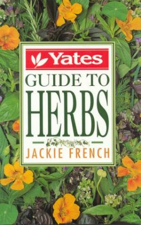 Yates Guide To Herbs by Jackie French
