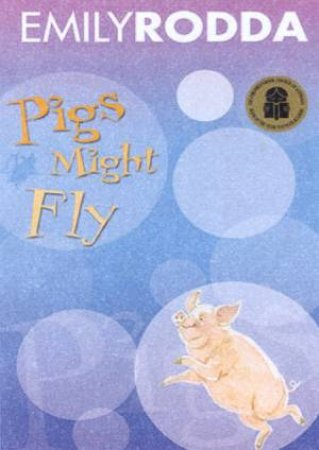 Bluegum: Pigs Might Fly by Emily Rodda