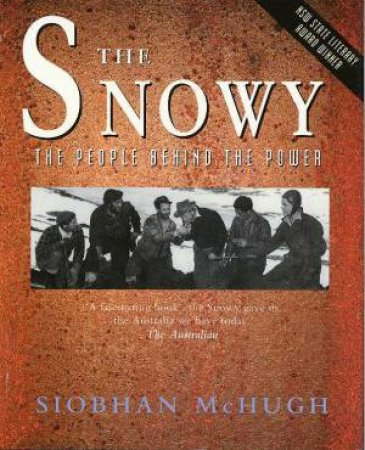 The Snowy: The People Behind The Power by Siobhan McHugh