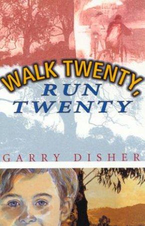 Walk Twenty, Run Twenty by Garry Disher