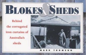 Blokes & Sheds by Mark Thomson