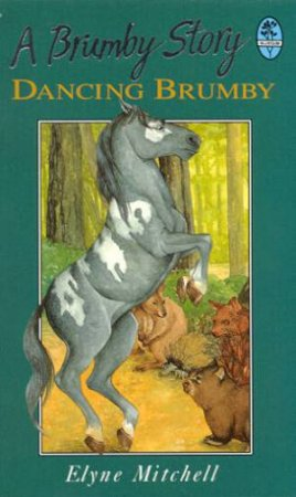 Silver Brumby: The Dancing Brumby by Elyne Mitchell