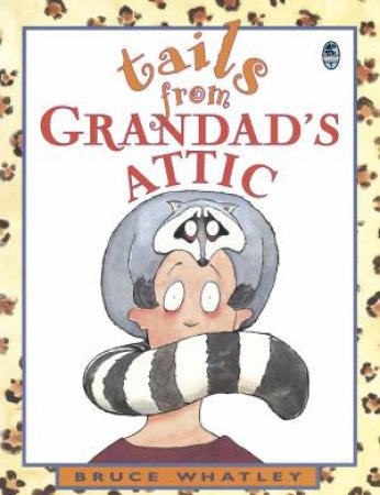 Tails From Grandad's Attic by Bruce Whatley