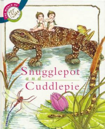 The World Of May Gibbs: Snugglepot And Cuddlepie 01 by Anna Fienberg