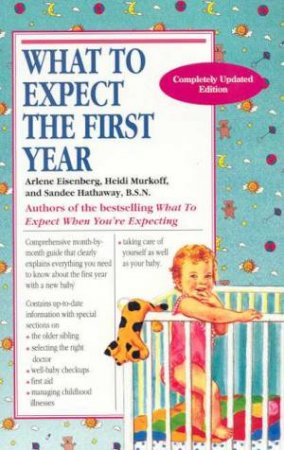 What To Expect The First Year by Arlene Eisenberg & Heidi Murkoff & Sandee Hathaway