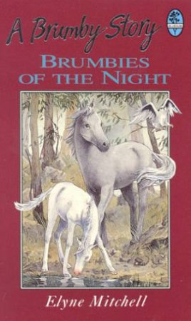 Silver Brumby: Brumbies Of The Night by Elyne Mitchell