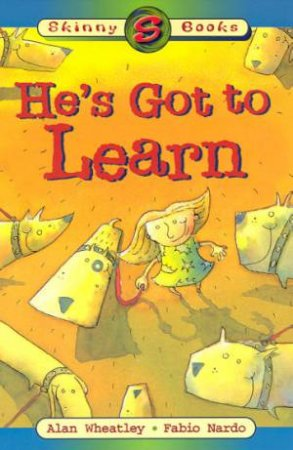 Skinny Books: He's Got To Learn by Alan Wheatley