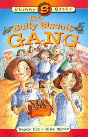 Skinny Books: The Bully Biscuit Gang by Wendy Orr