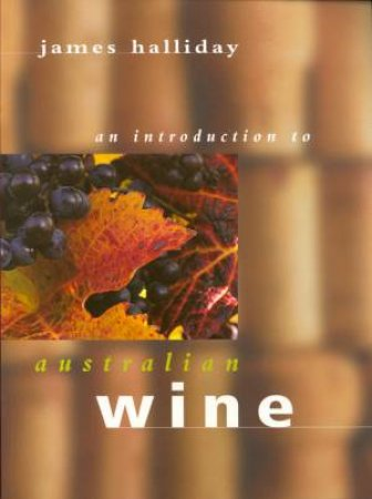 An Introduction To Australian Wine by James Halliday